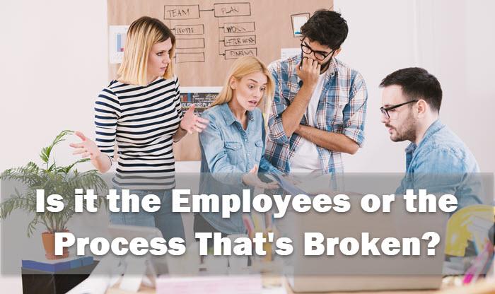 ¿Está culpando a los empleados cuando debería arreglar el sistema?